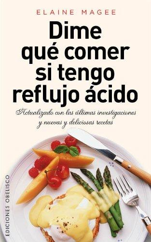 Dime Qué Comer Si Tengo Reflujo Ácido (SALUD Y VIDA NATURAL)