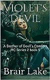 Violets Devil: A Brother of Devils Comfort MC Series 2 book 5 (A Brothers of Devils Comfort MC) (English Edition)