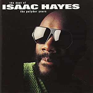 Isaac Hayes: The Best Of The Polydor Years