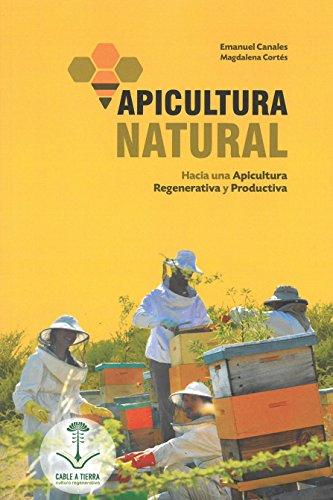 Apicultura natural. Hacia una apicultura regenerativa y productiva por Emanuel Canales