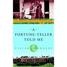 A Fortune-Teller Told Me: Earthbound Travels in the Far East by Tiziano Terzani (2001-06-19)