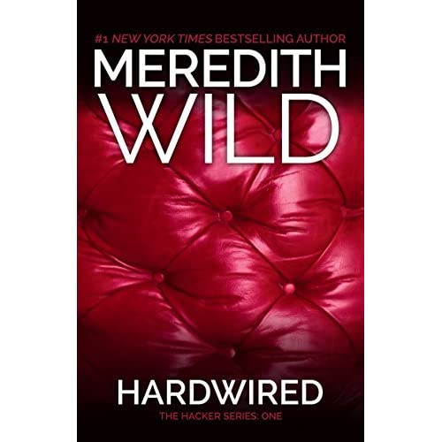Hardwired (The Hacker Series) by Meredith Wild (2013-09-02)