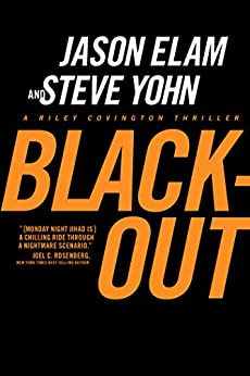 Blackout (A Riley Covington Thriller Book 3) (English Edition) di [Elam, Jason, Yohn, Steve]