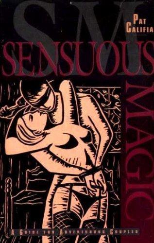 Sensuous Magic: A Guide for Adventurous ...