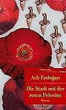 Die Stadt mit der roten Pelerine: Mit einem Nachwort von Karin Schweißgut. Roman. Türkische Bibliothek