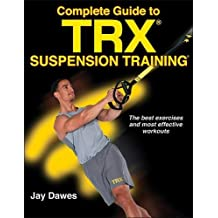 Complete Guide to TRX Suspension Training: The best exercises and most effective workouts