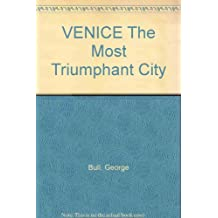 VENICE The Most Triumphant City