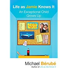 Life as Jamie Knows It: An Exceptional Child Grows Up