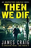 Then We Die (Inspector Carlyle)