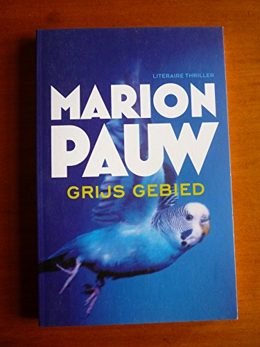 GRIJS GEBIED, by Marion Pauw, Softcover edition, 2015 in the Dutch Language