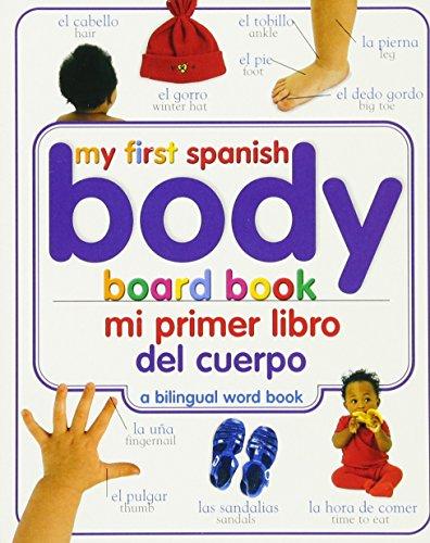 My First Spanish Body Board Book/Mi Primer Libro del Cuerpo (My First Word Books)