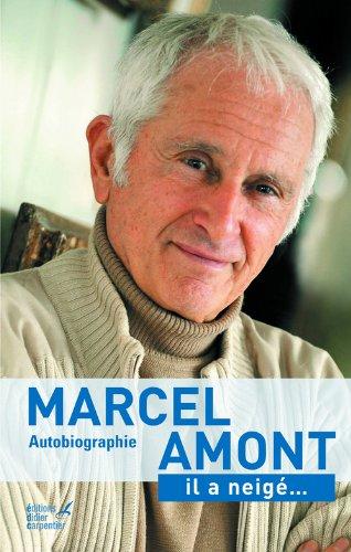 Il a neigé... : Autobiographie