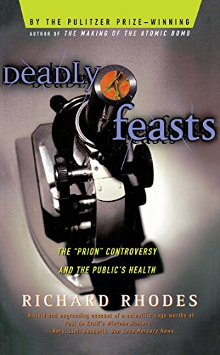 Deadly Feasts: Tracking the Secrets of a Terrifying New Plague: The