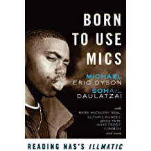 Born to Use Mics: Reading Nas's Illmatic (English Edition)