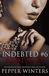 Final Debt (Indebted) (Volume 6) by Pepper Winters (2015-11-30)