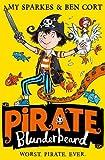 Pirate Blunderbeard: Worst. Pirate. Ever. (Pirate Blunderbeard, Book 1)