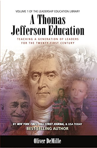 A Thomas Jefferson Education: Teaching a Generation of Leaders for the Twenty-First Century (The Leadership Education Library Book 1) (English Edition)