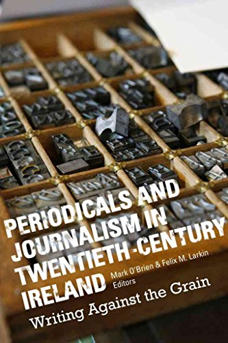 [Periodicals and Journalism in Twentieth-century Ireland] (By: Mark O'Brien) [published: November, 2014]