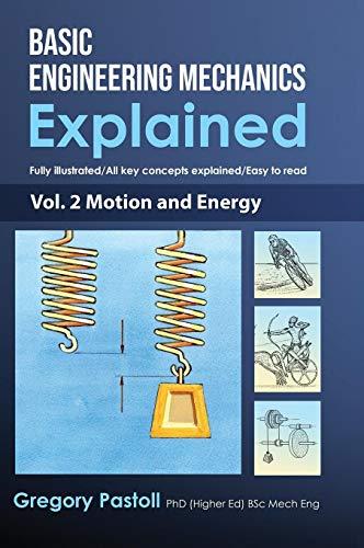 Basic Engineering Mechanics Explained, Volume 2: Motion and Energy
