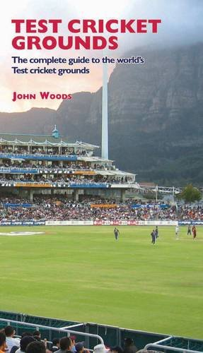 Test Cricket Grounds: The Complete Guide to the World's Test Cricket Grounds par  John Woods