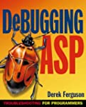 Debugging ASP: Troubleshooting for Pr...