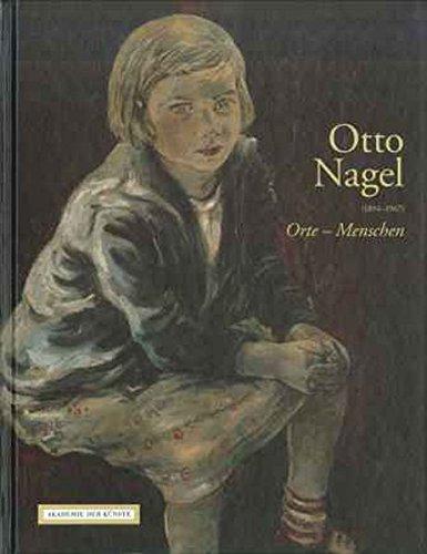 Otto Nagel (1894-1967) Orte - Menschen: Ölbilder und Pastelle aus der Kunstsammlung der Akademie der Künste, Berlin