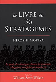 Le livre des 36 stratagèmes par Hiroshi Moriya