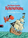 Der kleine Drache Kokosnuss und die wilden Piraten