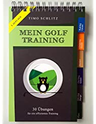 Mein Golf Training: 30 Übungen für ein effektives Training