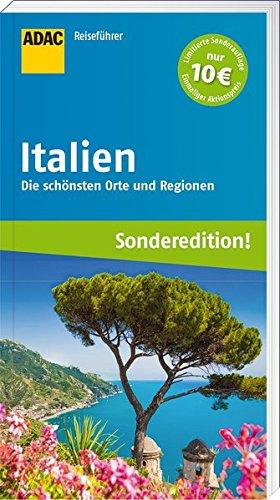 ADAC Reiseführer Italien (Sonderedition): Die schönsten Orte und Regionen