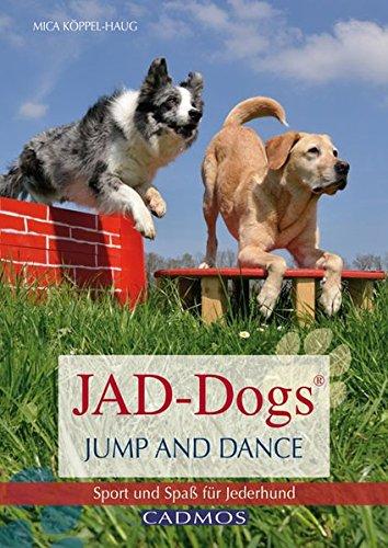 Preisvergleich Produktbild JAD-Dogs - Jump and Dance: Sport und Spaß für Jederhund