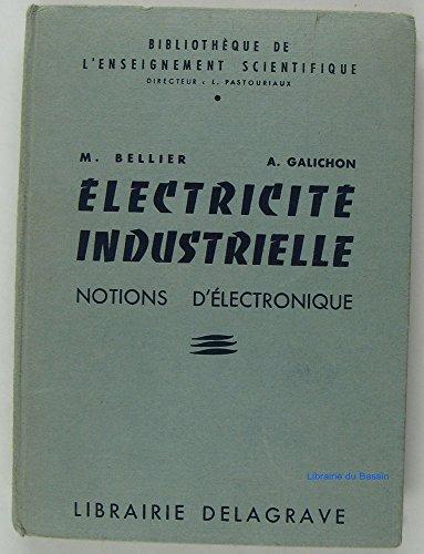 Électricité industrielle Notions d'électronique par M. Bellier A. Glichon