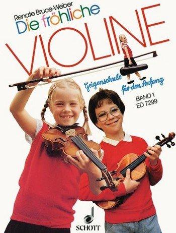 Renate Bruce-Weber: Die fröhliche Violine Band 1 - die beliebte Violinschule für den Anfang...