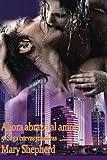 Ahora abrazo al amor (Saga Curvas Maduras) (Volume 5) by Mary Shepherd (2014-09-04)