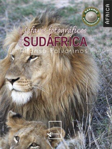 Safaris fotográficos Sudáfrica (Colección safaris fotográficos de África: Sudáfrica nº 2) por Alfonso Polvorinos
