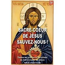Sacré-Coeur de Jésus sauvez-nous !