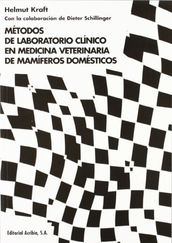 Métodos de laboratorio clínico en medicina veterinaria de mamíferos domésticos por Helmut Kraft