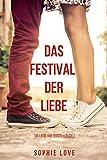 Das Festival der Liebe (Die Liebe auf Reisen – Buch #1) (German Edition)