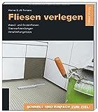 Fliesen verlegen: Wand- und Bodenfliesen - Steinverblendungen - Verarbeitungstipps von Werner Bomans (14. März 2014) Taschenbuch