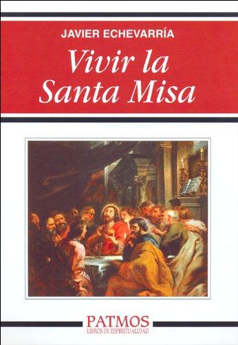 Vivir la Santa Misa por Javier Echevarría