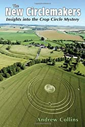 New Circlemakers: Insights Into the Crop Circle Mystery