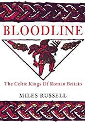 Bloodline: Celtic Kings in Roman Britain by Miles Russell (2010-05-18)