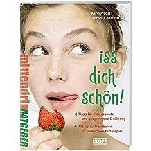 Iss dich schön!: Alles über gesundes Essen und eine ausgewogene Ernährung (Jugendbuch: mittendrin)