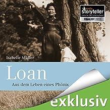 Loan: Aus dem Leben eines Phönix