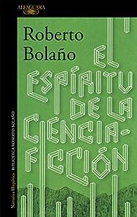 El espíritu de la ciencia-ficción par  Roberto Bolaño