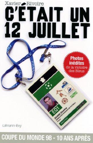 C'tait un 12 juillet : Dans les coulisses de la finale France-Brsil (Documents, Actualits, Socit)