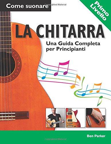 Come suonare la Chitarra - Una Guida Completa per Principianti por Ben Parker