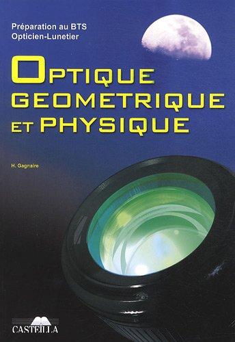 Optique géométrique et physique, Préparation au BTS Opticien-Lunetier