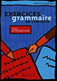 Exercices De Grammaire En Contexte: Niveau Interm¨¦diaire by Akyuz, Anne (2000) Paperback
