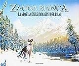 Zanna Bianca. La storia con le immagini del film